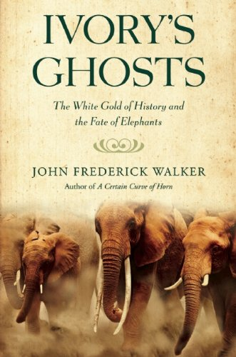 9780802144522: Ivory's Ghosts: The White Gold of History and the Fate of Elephants