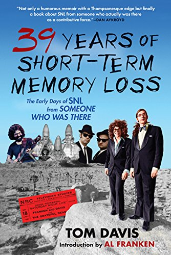9780802144560: Thirty-Nine Years of Short-Term Memory Loss: The Early Days of SNL from Someone Who Was There