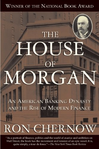 9780802144652: House of Morgan: An American Banking Dynasty and the Rise of Modern Finance