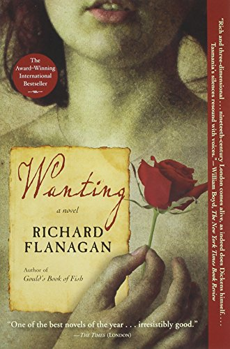 Wanting: A Novel (9780802144775) by Richard Flanagan