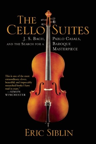9780802145246: The Cello Suites: J. S. Bach, Pablo Casals, and the Search for a Baroque Masterpiece