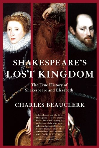 9780802145383: Shakespeare's Lost Kingdom: The True History of Shakespeare and Elizabeth