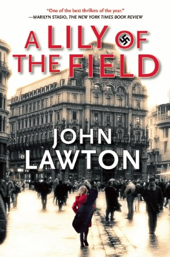 9780802145468: A Lily of the Field: A Novel