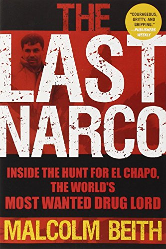 9780802145482: The Last Narco: Inside the Hunt for El Chapo, the World's Most Wanted Drug Lord