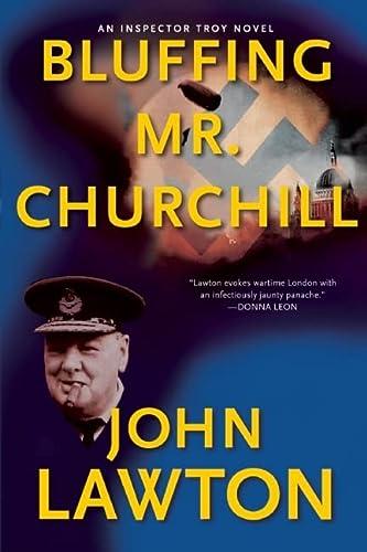 9780802145550: Bluffing Mr. Churchill: An Inspector Troy Thriller