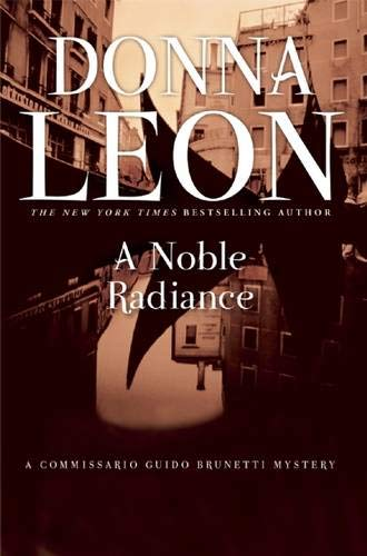 9780802145796: A Noble Radiance: A Commissario Guido Brunetti Mystery