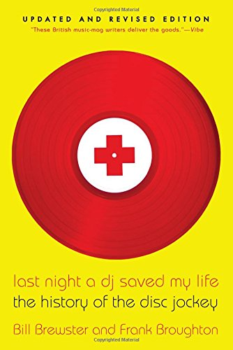 9780802146106: Last Night a DJ Saved My Life: The History of the Disc Jockey