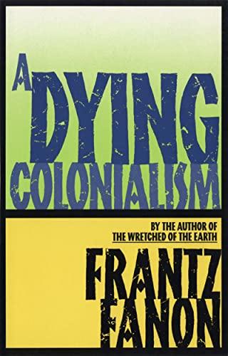 9780802150271: Dying Colonialism (Fanon, Frantz)
