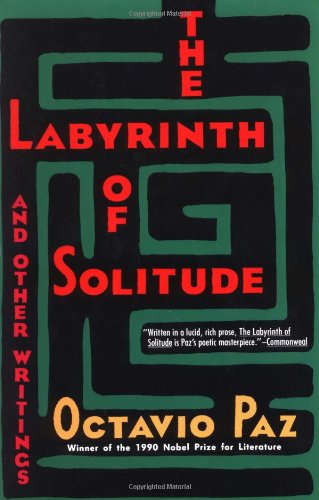 9780802150424: The Labyrinth of Solitude ; the Other Mexico ; Return to the Labyrinth of Solitude ; Mexico and the United States ; the Philanthropic Ogre