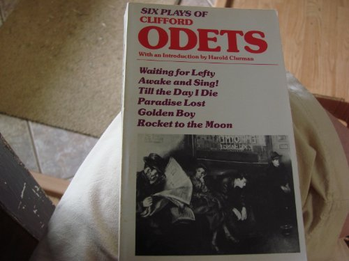 Six Plays of Clifford Odets : Waiting: Clifford Odets