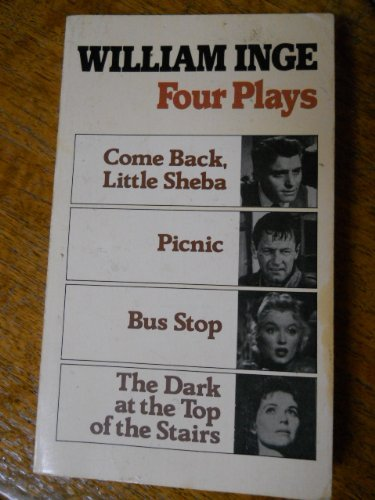 9780802150653: 4 Plays by William Inge: Come Back, Little Sheba, Picnic, Bus Stop, the Dark at the Top of the Stairs
