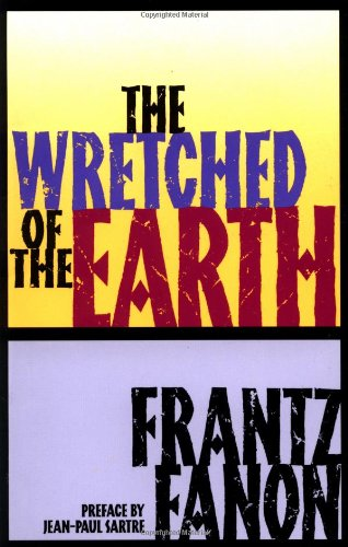 9780802150837: The Wretched of the Earth