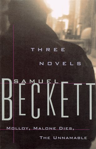 9780802150912: Three Novels by Samuel Beckett: Molloy, Malone Dies, the Unnamable