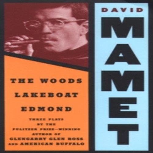 Woods, Lakeboat, Edmond (0802151094) by David Mamet