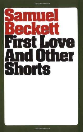 First Love and Other Shorts: Samuel Beckett