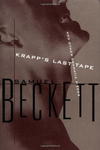 Krapp's Last Tape and Other Dramatic Pieces: Samuel Beckett