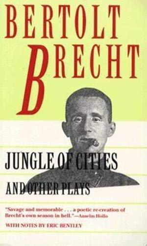 Jungle of Cities and Other Plays: Bertolt Brecht, Eric