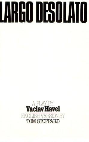 Largo Desolato: Havel, Vaclav