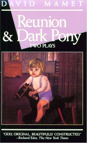 Reunion and Dark Pony: David Mamet