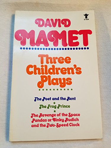 Three Children's Plays: The Poet and the Rent ; The Frog Prince and the Revenge of the Space ...