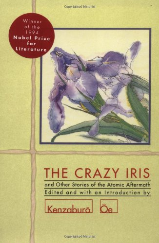 """9780802151841: """"The Crazy Iris"""" and Other Stories: And Other Stories of the Atomic Aftermath (OE, Kenzaburo)"""
