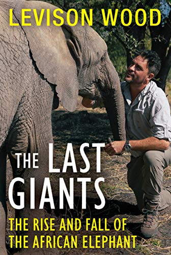 9780802158475: The Last Giants: The Rise and Fall of the African Elephant