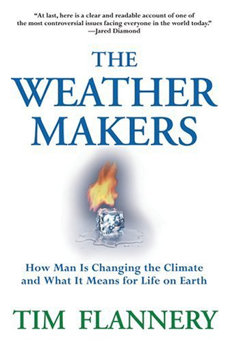 9780802165022: The Weather Makers: How Man Is Changing the Climate and What It Means for Life on Earth
