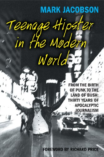9780802170088: Teenage Hipster in the Modern World: From the Birth of Punk to the Land of Bush: Thirty Years of Apocalyptic Journalism