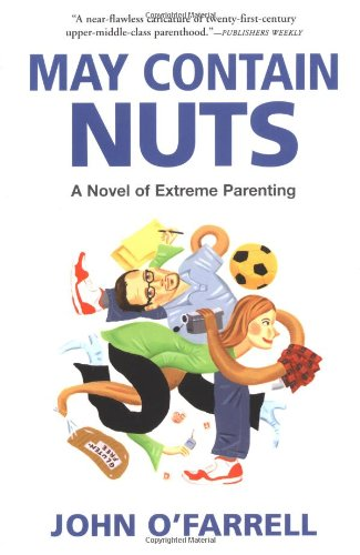 9780802170156: May Contain Nuts: A Novel of Extreme Parenting