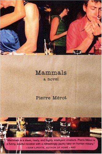 Mammals: A Novel: Mérot, Pierre