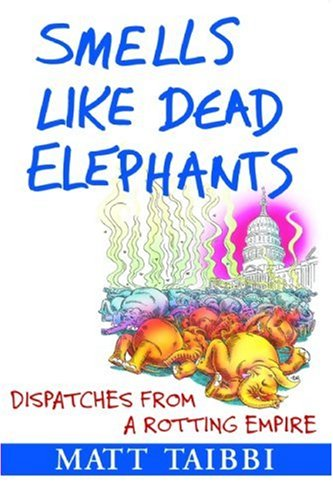 9780802170415: Smells Like Dead Elephants: Dispatches from a Rotting Empire