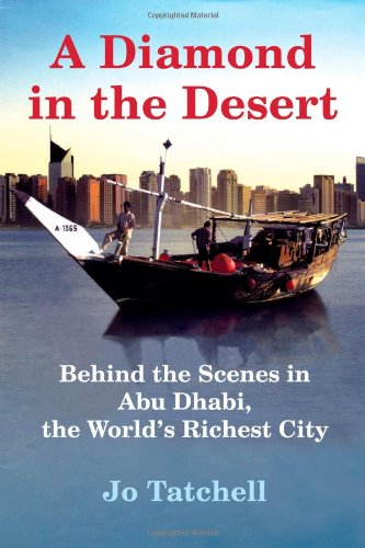 9780802170798: A Diamond in the Desert: Behind the Scenes in Abu Dhabi, the World's Richest City