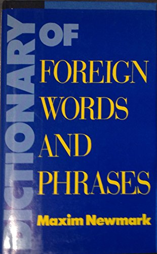 Dictionary of Foreign Words and Phrases: Newmark, Maxim