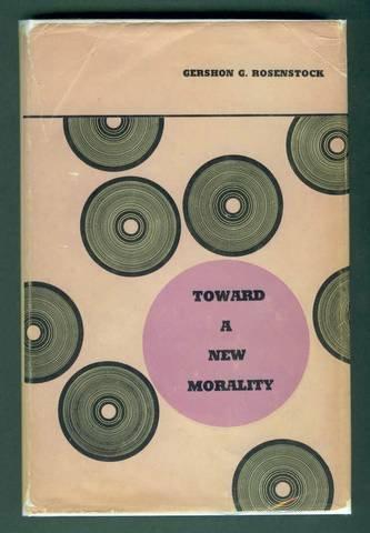 Toward a New Morality: Gershon G. Rosenstock