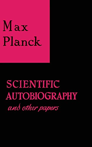 Scientific Autobiography and Other Papers: Planck, Max