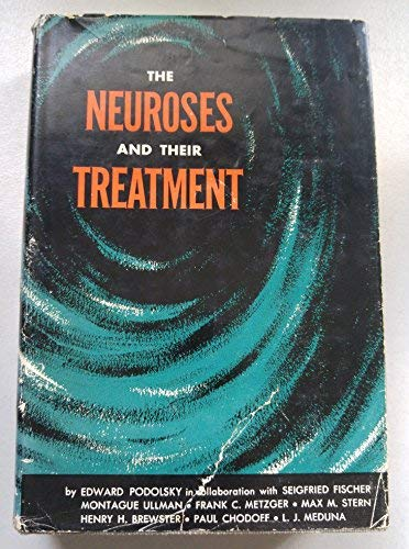 The Neuroses and Their Treatment: Podolsky, Edward