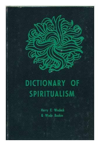 DICTIONARY OF SPIRITUALISM: WEDECK, Harry E.; BASKIN, Wade