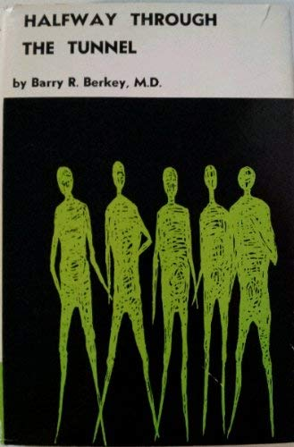 Halfway Through the Tunnel: Barry R. Berkey