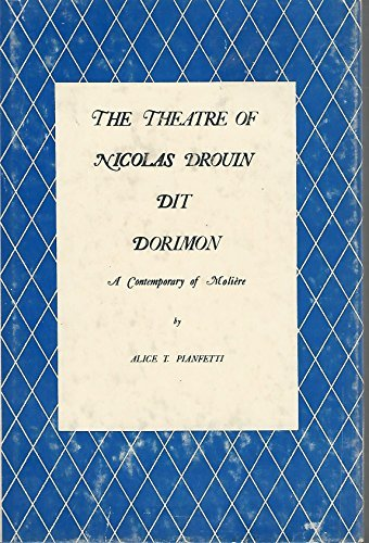 The Theatre of Nicolas Drouin by Alice: Alice T. Pianfetti