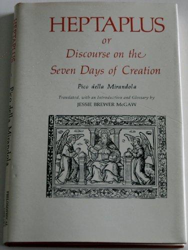 Heptaplus: Or, Discourse on the seven days of creation: Pico della Mirandola, Giovanni