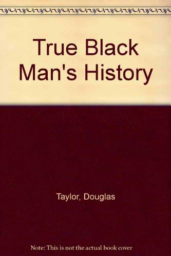 True Black man's history (0802221920) by Taylor, Douglas
