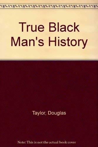 True Black Man's History: Douglas Taylor