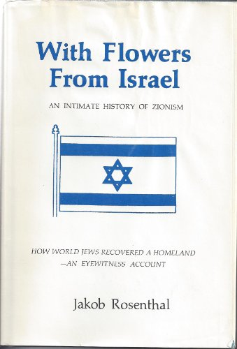 9780802222213: With flowers from Israel: An intimate history of Zionism
