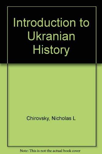 An Introduction to Ukrainian History Volume 1: Chirovsky, Nicholas L.