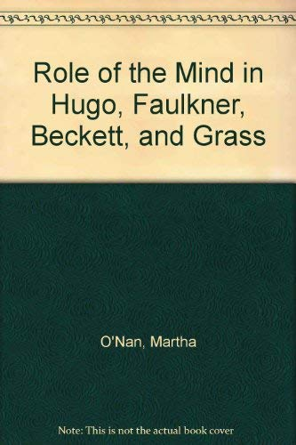 9780802222961: Role of the Mind in Hugo, Faulkner, Beckett, and Grass