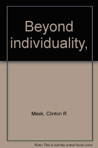 Beyond individuality,: Meek, Clinton R