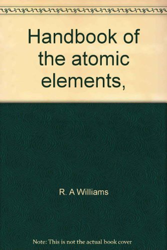 Handbook of Atomic Elements: Williams, R. A.,