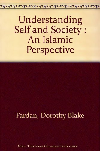 Understanding self and society: An Islamic perspective: Fardan, Dorothy Blake