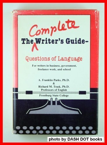 The complete writer's guide: Questions of language: A. Franklin Parks,