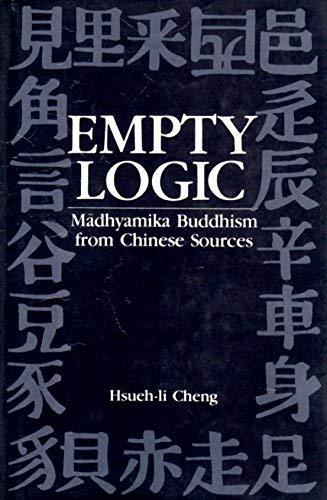 9780802224422: Empty logic: Madhyamika Buddhism from Chinese sources